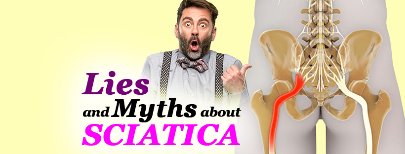 Lies and myths about sciatica